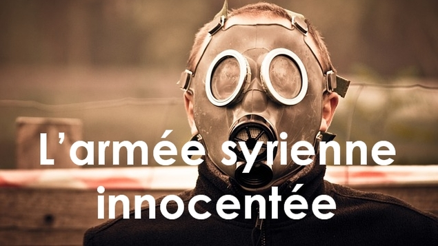 L'armee syrienne innocentee                                des massacres aux armes chimiques