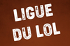 La Ligue du LOL : quid ?