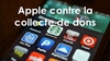 Quand le géant Apple refuse que les associations puissent collecter des dons via des applications.