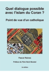 Quel dialogue possible avec l'Islam du Coran ? Point de vue d'un catholique