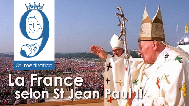3e méditation : « La vocation de la France selon saint Jean-Paul II »