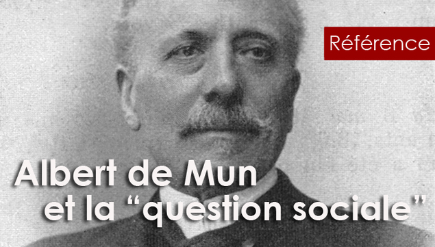Albert de Mun : « La question sociale et la question religieuse sont intimement liées »