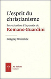 L'Esprit du christianisme - Introduction à la pensée de Romano Guardini
