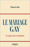 Thibaud Collin,Le Mariage gay,Eyrolles, 2005, 155 p., 15,20 €