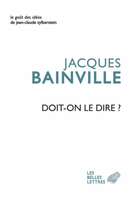 Jacques Bainville : Doit-on le dire ?