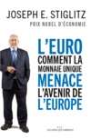 L'Euro : comment la monnaie unique menace l'avenir de l'Europe.